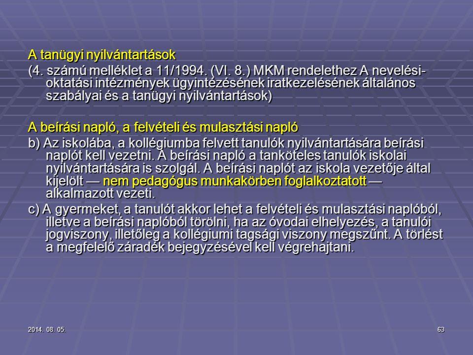 2014. 08. 05.2014. 08. 05.2014. 08. 05.63 A tanügyi nyilvántartások (4. számú melléklet a 11/1994. (VI. 8.) MKM rendelethez A nevelési- oktatási intéz