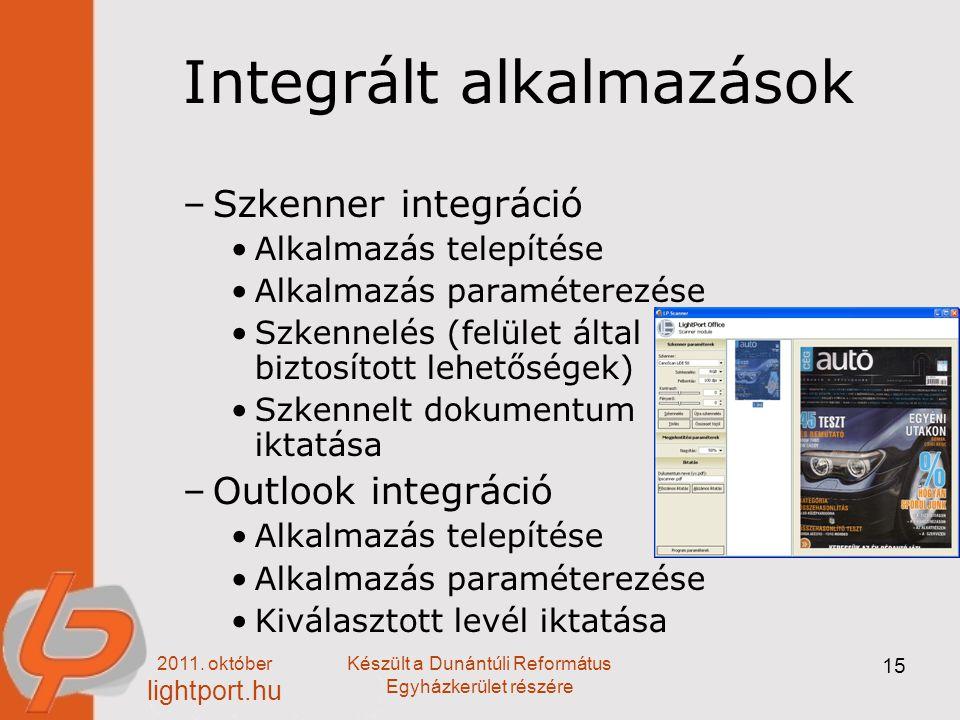 2011. október lightport.hu Készült a Dunántúli Református Egyházkerület részére 15 Integrált alkalmazások –Szkenner integráció Alkalmazás telepítése A
