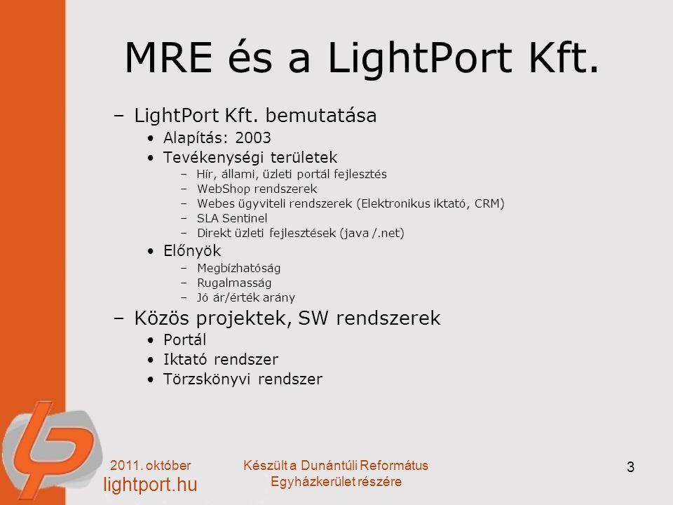 2011. október lightport.hu Készült a Dunántúli Református Egyházkerület részére 3 MRE és a LightPort Kft. –LightPort Kft. bemutatása Alapítás: 2003 Te