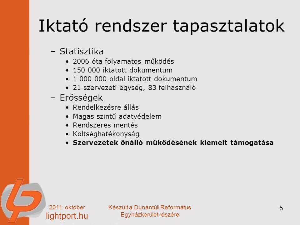 2011. október lightport.hu Készült a Dunántúli Református Egyházkerület részére 5 Iktató rendszer tapasztalatok –Statisztika 2006 óta folyamatos működ