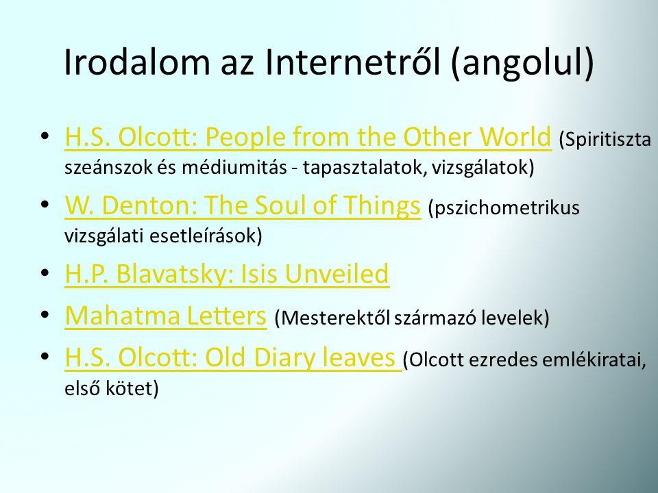 Irodalom az Internetről (angolul) H.S. Olcott: People from the Other World (Spiritiszta szeánszok és médiumitás - tapasztalatok, vizsgálatok) H.S. Olc
