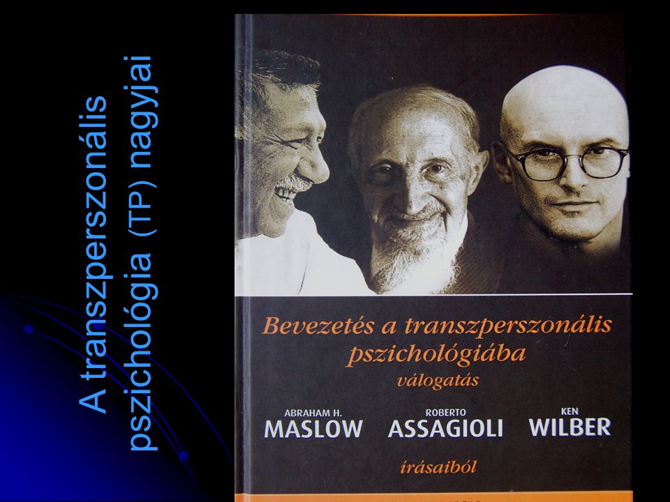 A transzperszonális pszichológia (TP) nagyjai
