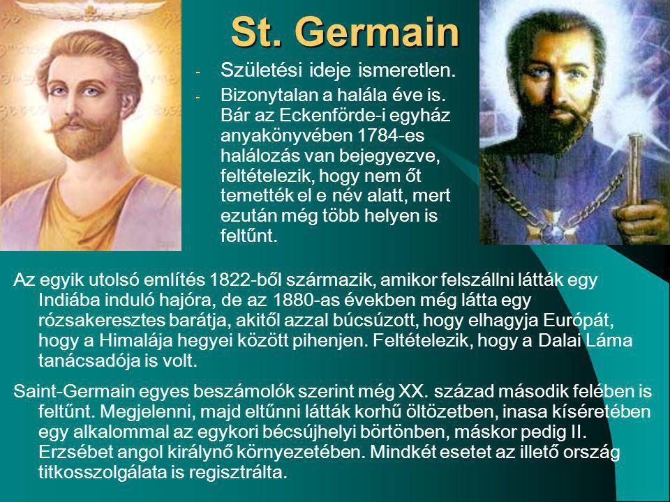 St. Germain - Születési ideje ismeretlen. - Bizonytalan a halála éve is. Bár az Eckenförde-i egyház anyakönyvében 1784-es halálozás van bejegyezve, fe