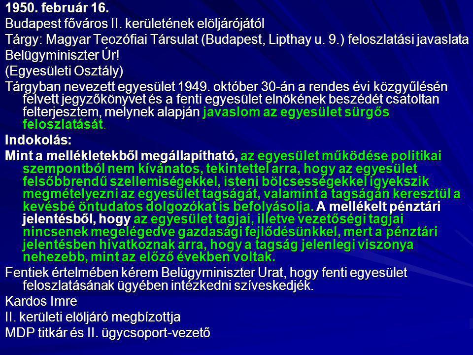 1950. február 16. Budapest főváros II. kerületének elöljárójától Tárgy: Magyar Teozófiai Társulat (Budapest, Lipthay u. 9.) feloszlatási javaslata Bel