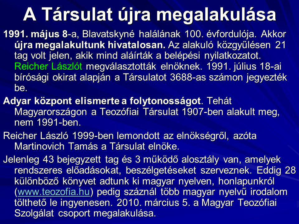 A Társulat újra megalakulása 1991.május 8-a, Blavatskyné halálának 100.