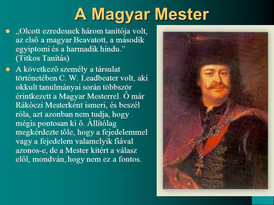 """A Magyar Mester """"Olcott ezredesnek három tanítója volt, az első a magyar Beavatott, a második egyiptomi és a harmadik hindu. (Titkos Tanítás) A következő személy a társulat történetében C."""
