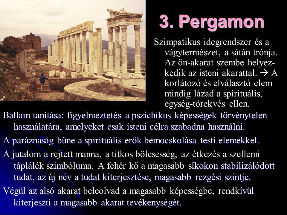 3. Pergamon Ballam tanítása: figyelmeztetés a pszichikus képességek törvénytelen használatára, amelyeket csak isteni célra szabadna használni. A paráz