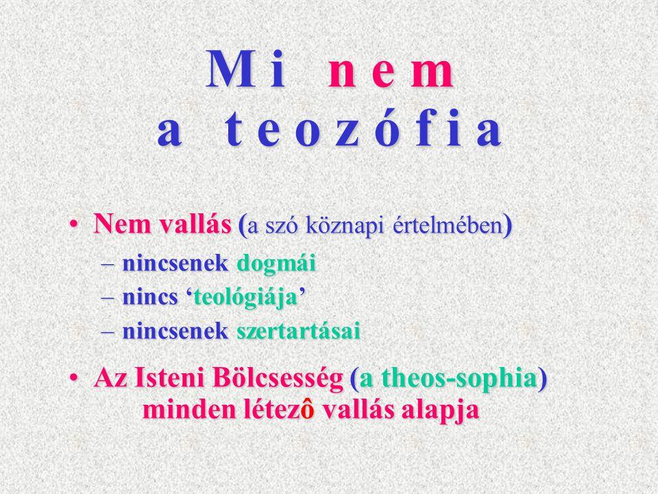 Nem vallás( a szó köznapi értelmében )Nem vallás ( a szó köznapi értelmében ) –nincsenek dogmái –nincs 'teológiája' –nincsenek szertartásai Az Isteni