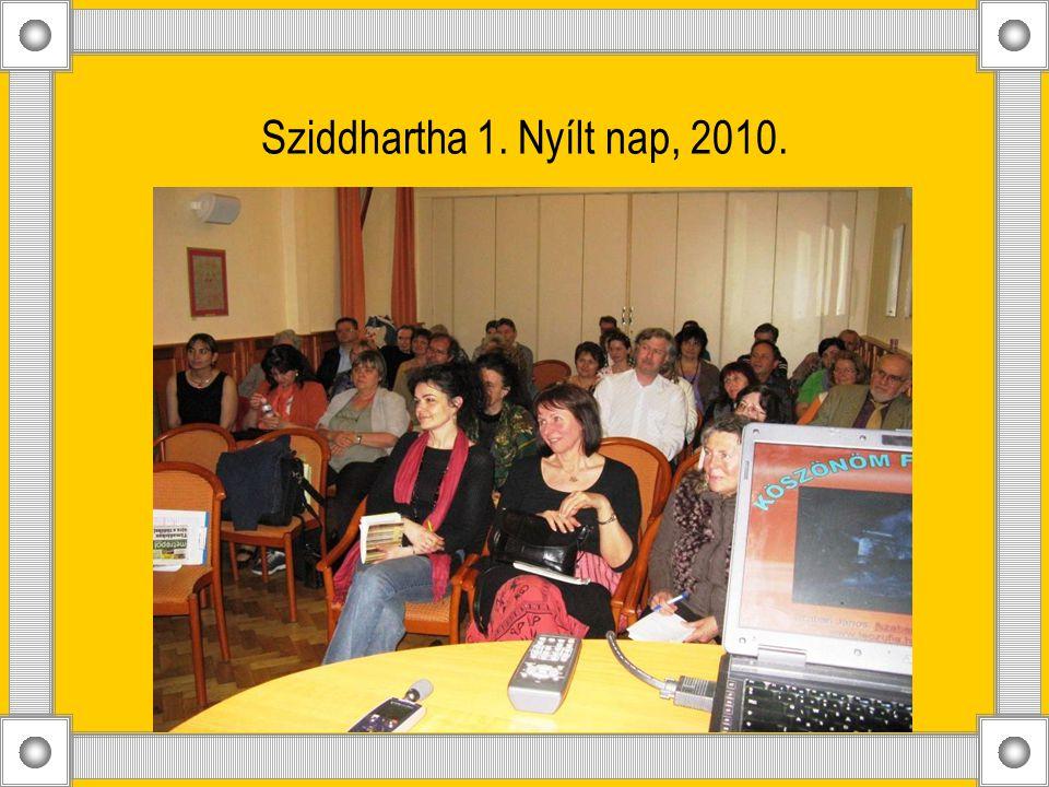 Sziddhartha 1. Nyílt nap, 2010.
