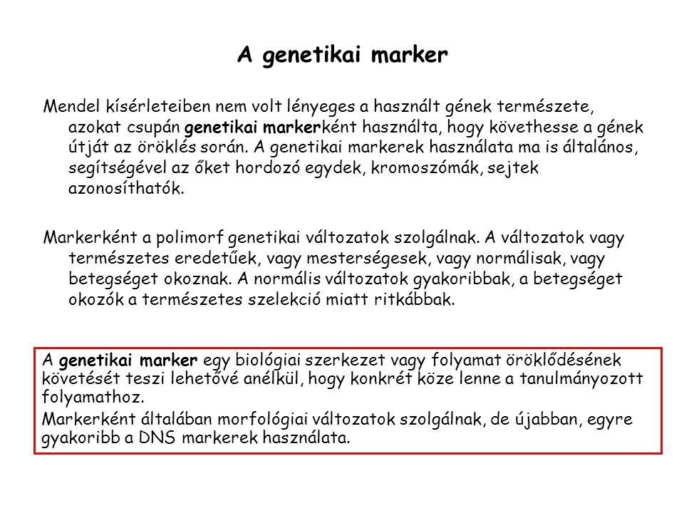 A genetikai marker Mendel kísérleteiben nem volt lényeges a használt gének természete, azokat csupán genetikai markerként használta, hogy követhesse a