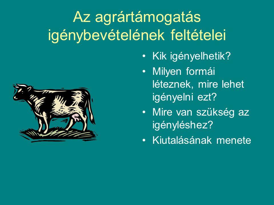 Az agrártámogatás igénybevételének feltételei Kik igényelhetik.