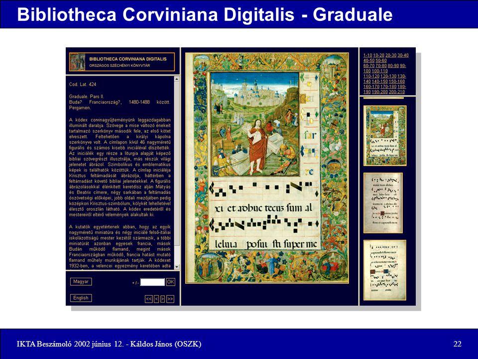 IKTA Beszámoló 2002 június 12. - Káldos János (OSZK)22 Bibliotheca Corviniana Digitalis - Graduale