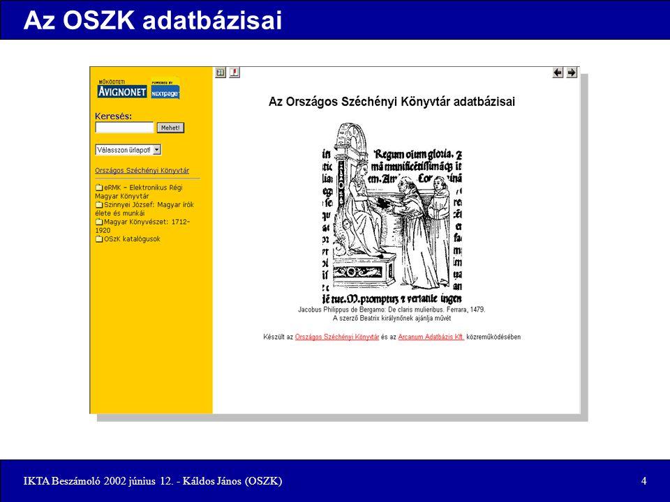 IKTA Beszámoló 2002 június 12. - Káldos János (OSZK)4 Az OSZK adatbázisai