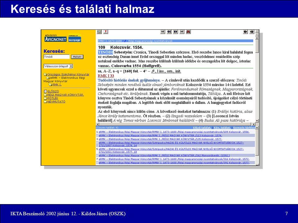 IKTA Beszámoló 2002 június 12. - Káldos János (OSZK)7 Keresés és találati halmaz