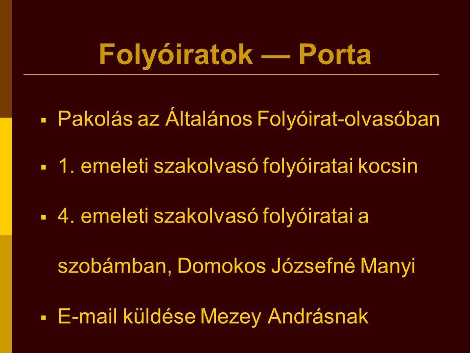 Folyóiratok Állománygyarapítási osztály  Lelőhelyük  Általános Folyóirat-olvasó (ÁF)  Szakolvasók  4.