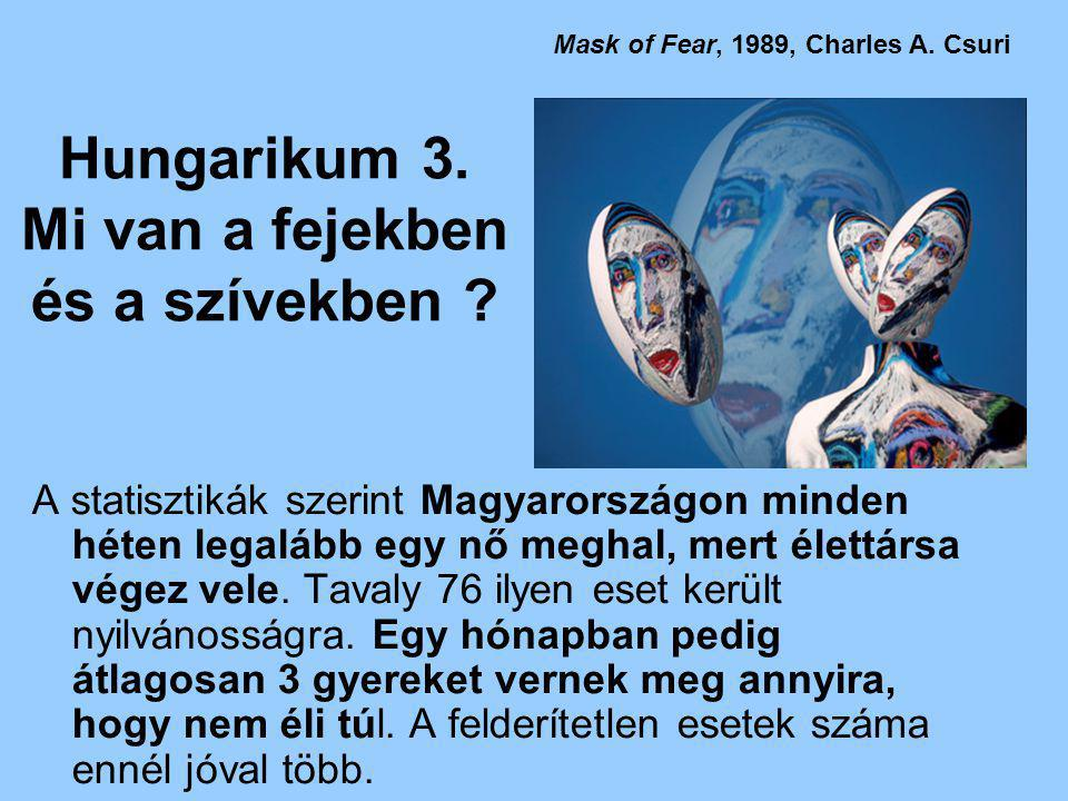 Hungarikum 3. Mi van a fejekben és a szívekben .