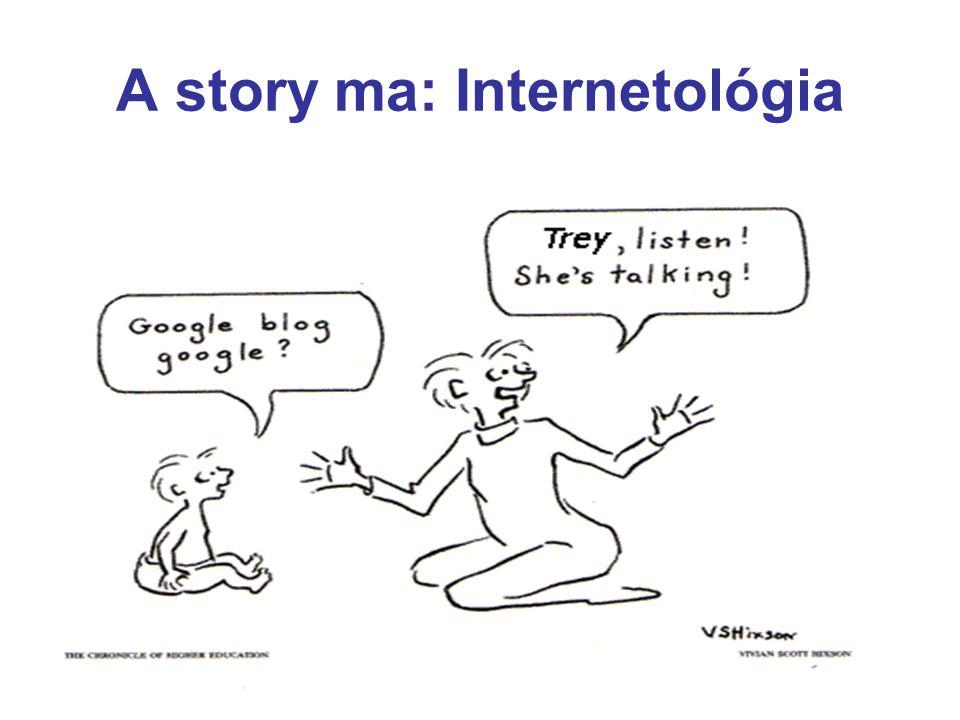 A story ma: Internetológia