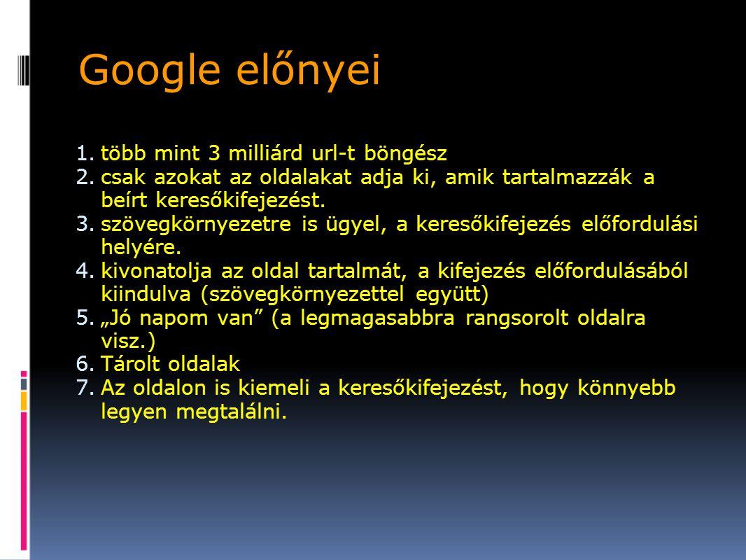 Google Zeitgeist: www.google.com/press/zeitgeist.html www.google.com/press/zeitgeist.html Google érdekességek