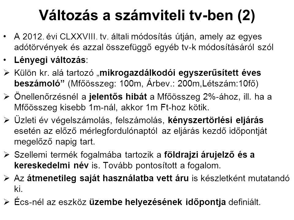 Változás a számviteli tv-ben (2) A 2012. évi CLXXVIII. tv. általi módosítás útján, amely az egyes adótörvények és azzal összefüggő egyéb tv-k módosítá