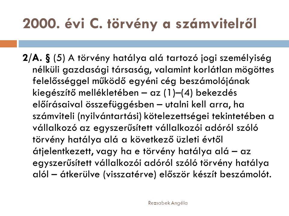 2000.évi C. törvény a számvitelről 2/A.