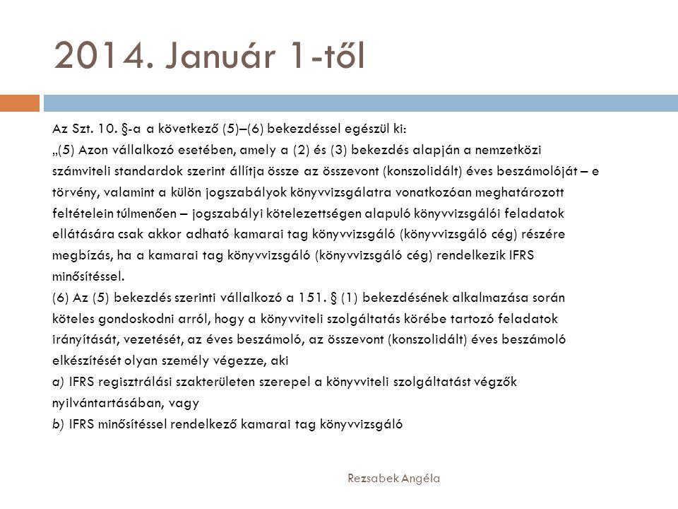 """2014. Január 1-től Az Szt. 10. §-a a következő (5)–(6) bekezdéssel egészül ki: """"(5) Azon vállalkozó esetében, amely a (2) és (3) bekezdés alapján a ne"""