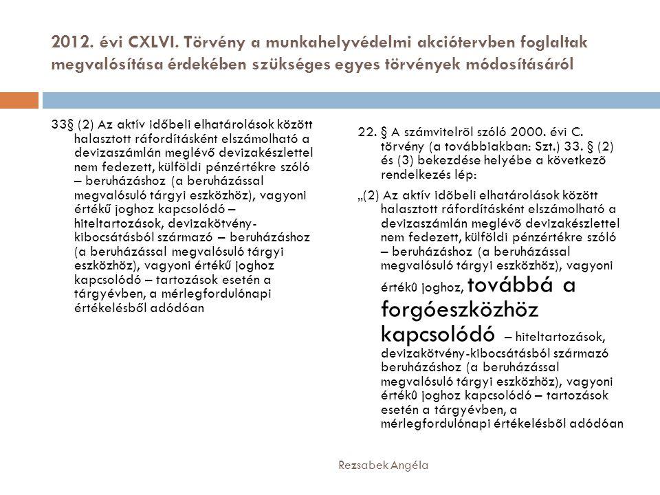2012. évi CXLVI. Törvény a munkahelyvédelmi akciótervben foglaltak megvalósítása érdekében szükséges egyes törvények módosításáról 33§ (2) Az aktív id