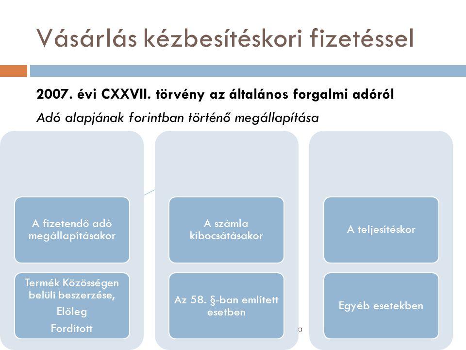 Vásárlás kézbesítéskori fizetéssel Rezsabek Angéla 2007. évi CXXVII. törvény az általános forgalmi adóról Adó alapjának forintban történő megállapítás