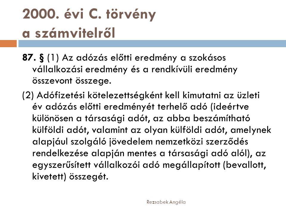 2000. évi C. törvény a számvitelről 87. § (1) Az adózás előtti eredmény a szokásos vállalkozási eredmény és a rendkívüli eredmény összevont összege. (