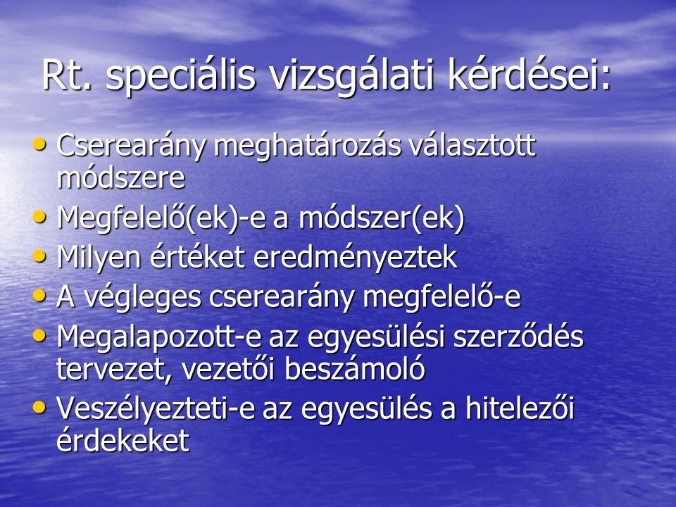 Rt. speciális vizsgálati kérdései: Cserearány meghatározás választott módszere Cserearány meghatározás választott módszere Megfelelő(ek)-e a módszer(e