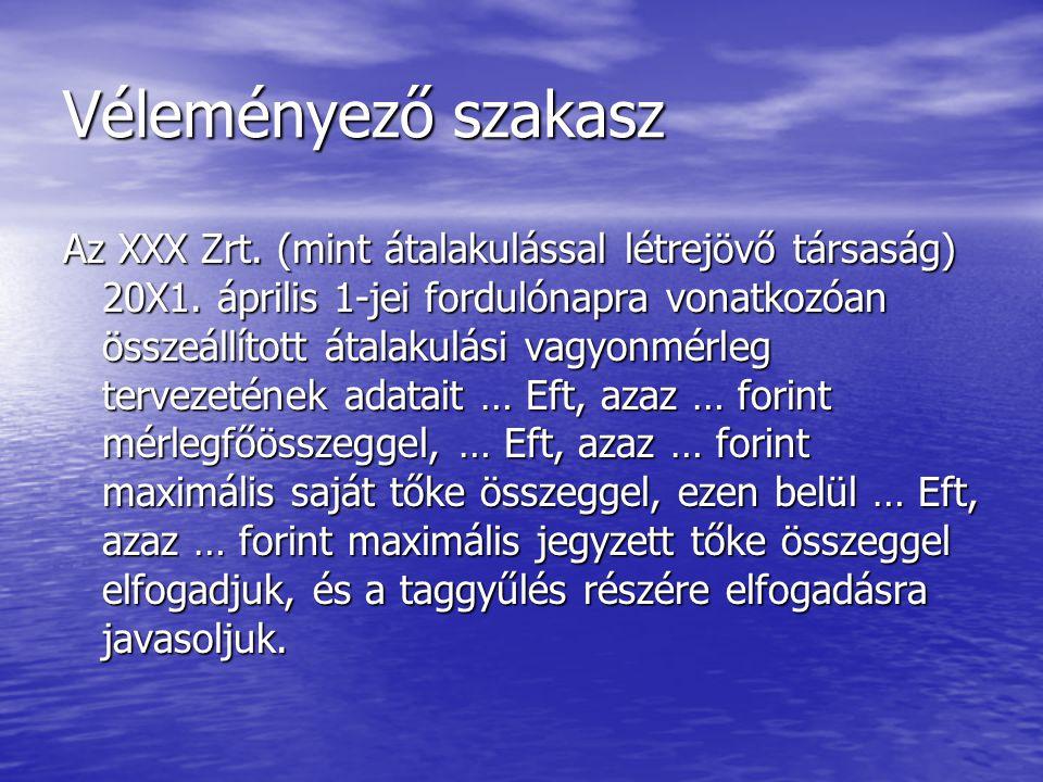 Véleményező szakasz Az XXX Zrt. (mint átalakulással létrejövő társaság) 20X1. április 1-jei fordulónapra vonatkozóan összeállított átalakulási vagyonm