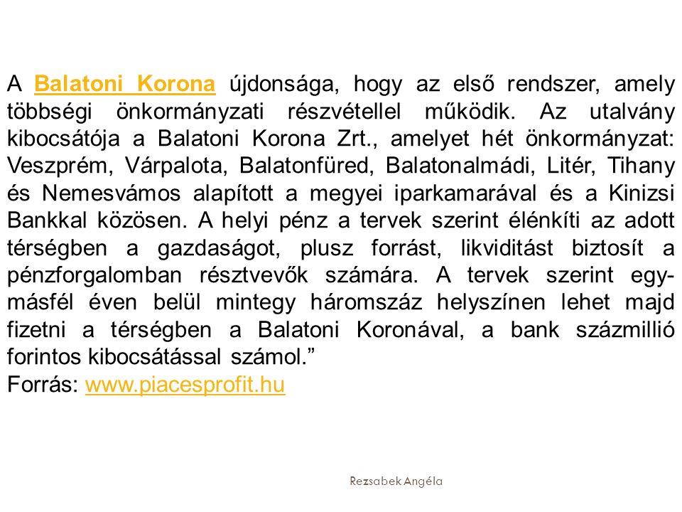Rezsabek Angéla A Balatoni Korona újdonsága, hogy az első rendszer, amely többségi önkormányzati részvétellel működik. Az utalvány kibocsátója a Balat