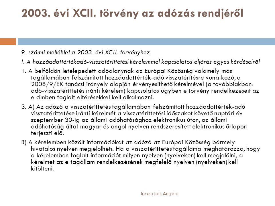 2003. évi XCII. törvény az adózás rendjéről Rezsabek Angéla 9. számú melléklet a 2003. évi XCII. törvényhez I. A hozzáadottértékadó-visszatéríttetési