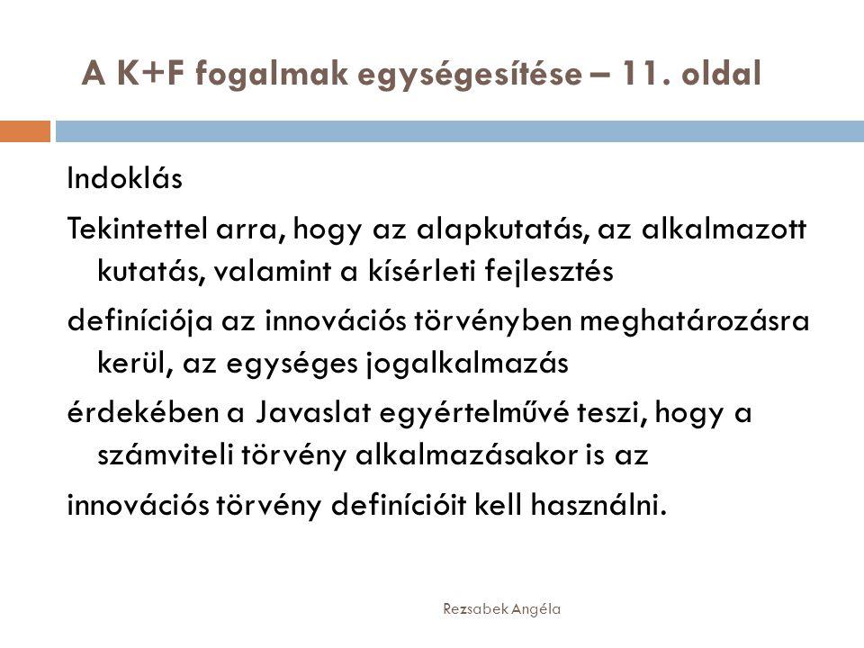 A K+F fogalmak egységesítése – 11. oldal Indoklás Tekintettel arra, hogy az alapkutatás, az alkalmazott kutatás, valamint a kísérleti fejlesztés defin