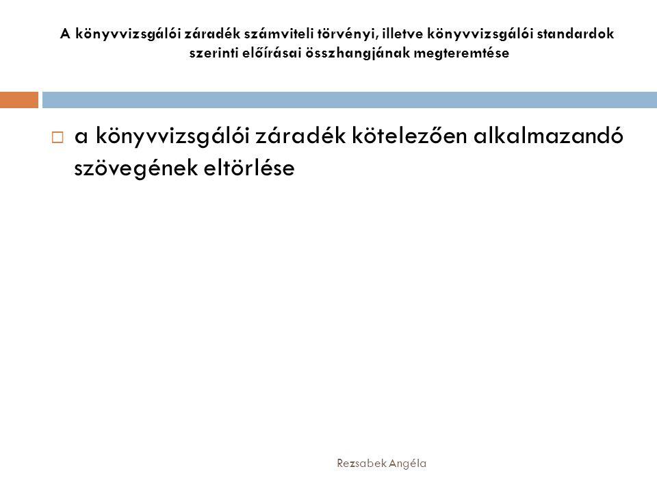 2000.évi C. törvény a számvitelről Rezsabek Angéla A bizonylatok megőrzése 169.