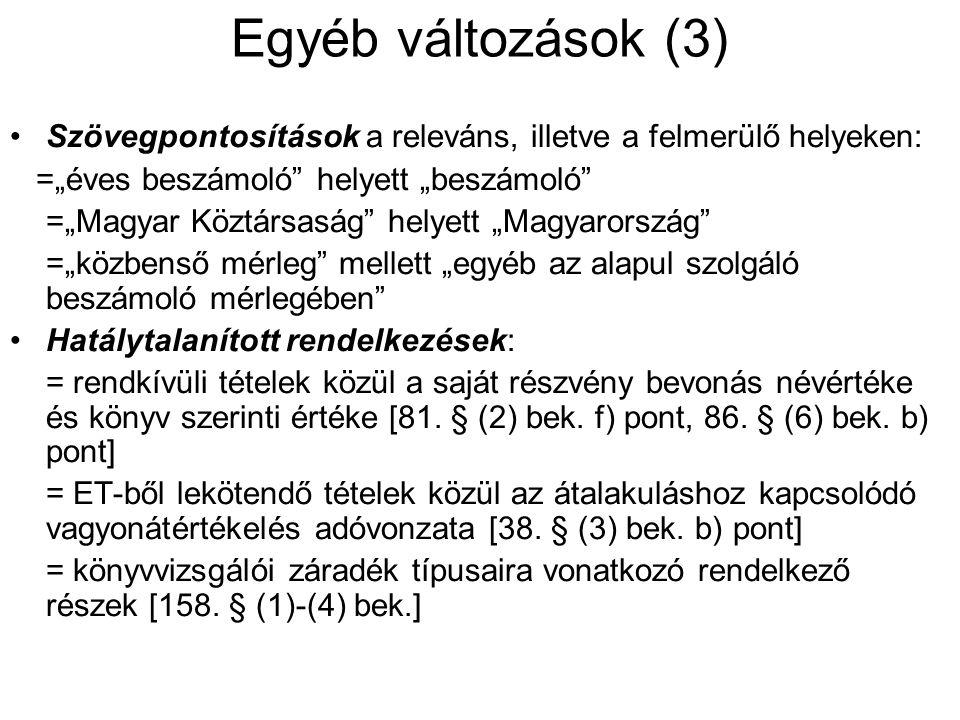 """Egyéb változások (3) Szövegpontosítások a releváns, illetve a felmerülő helyeken: =""""éves beszámoló"""" helyett """"beszámoló"""" =""""Magyar Köztársaság"""" helyett"""