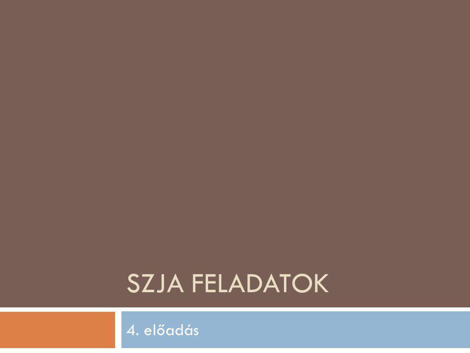 SZJA FELADATOK 4. előadás
