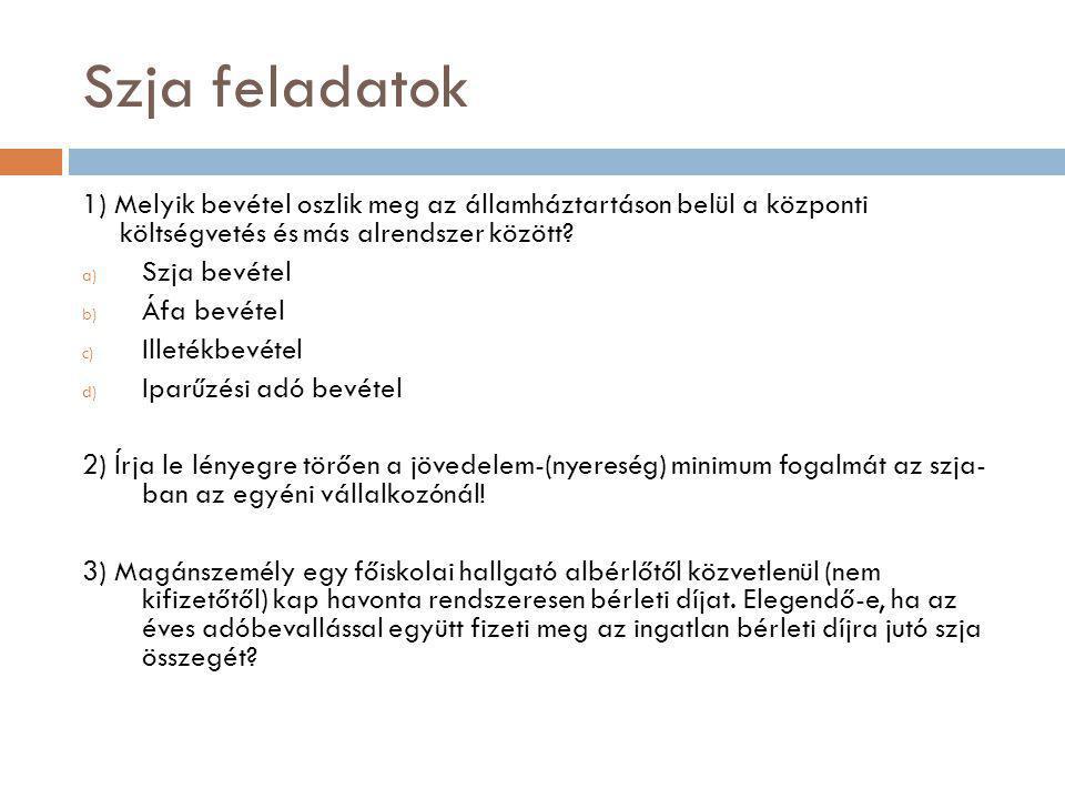 Szja feladatok 21) Rátermett Etelka 2005-ben vásárolt egy lakótelket 40 millió ft-ért, szerzéssel összefüggő kiadások 2 millió 500 ezer ft.