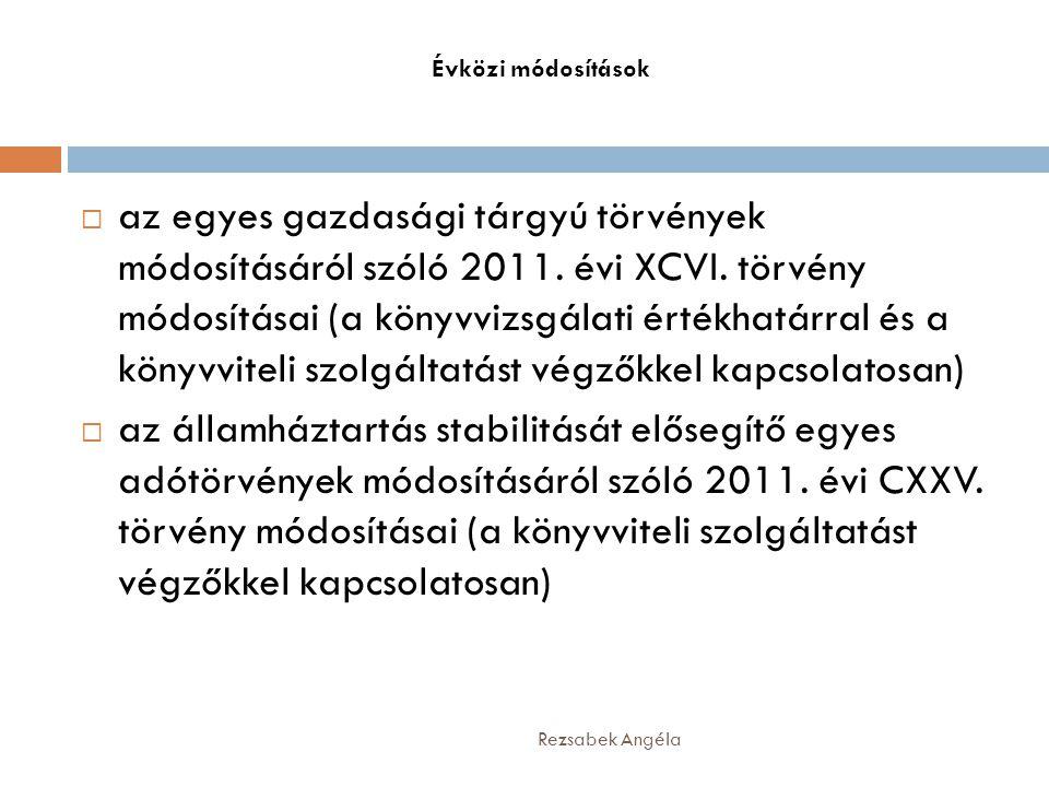 Évközi módosítások  az egyes gazdasági tárgyú törvények módosításáról szóló 2011. évi XCVI. törvény módosításai (a könyvvizsgálati értékhatárral és a