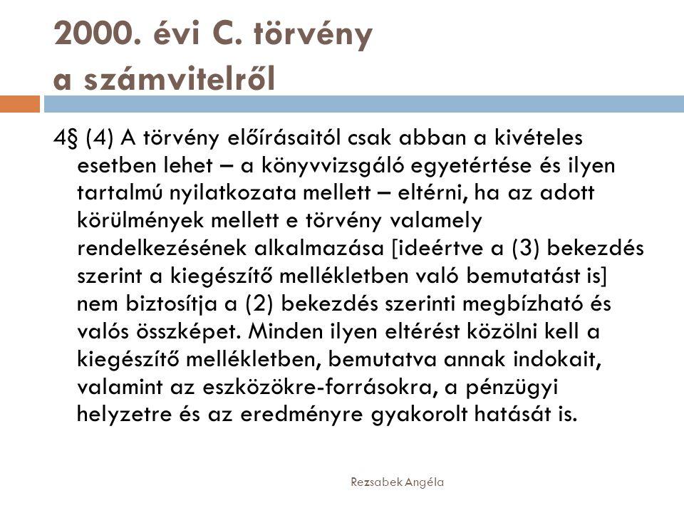 2000. évi C. törvény a számvitelről Rezsabek Angéla 4§ (4) A törvény előírásaitól csak abban a kivételes esetben lehet – a könyvvizsgáló egyetértése é
