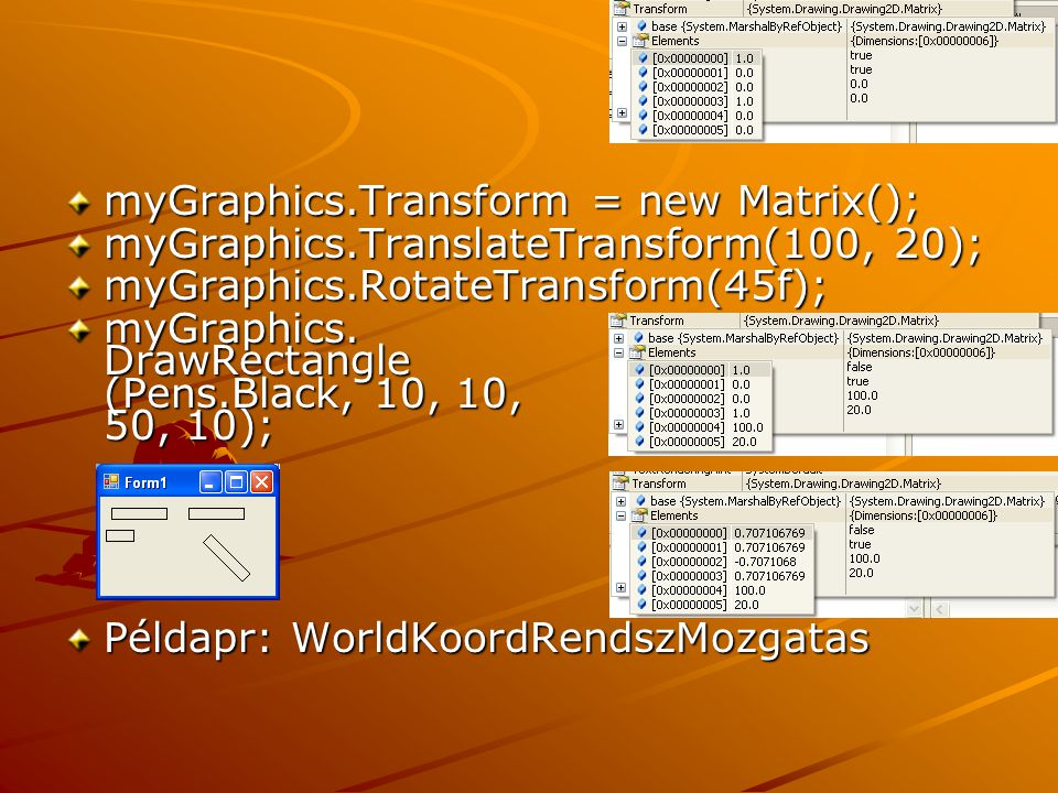 myGraphics.Transform = new Matrix(); myGraphics.TranslateTransform(100, 20); myGraphics.RotateTransform(45f); myGraphics.