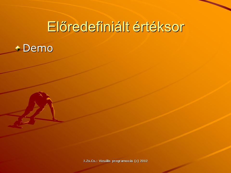 Előredefiniált értéksor Demo J.Zs.Cs.: Vizuális programozás (c) 2012