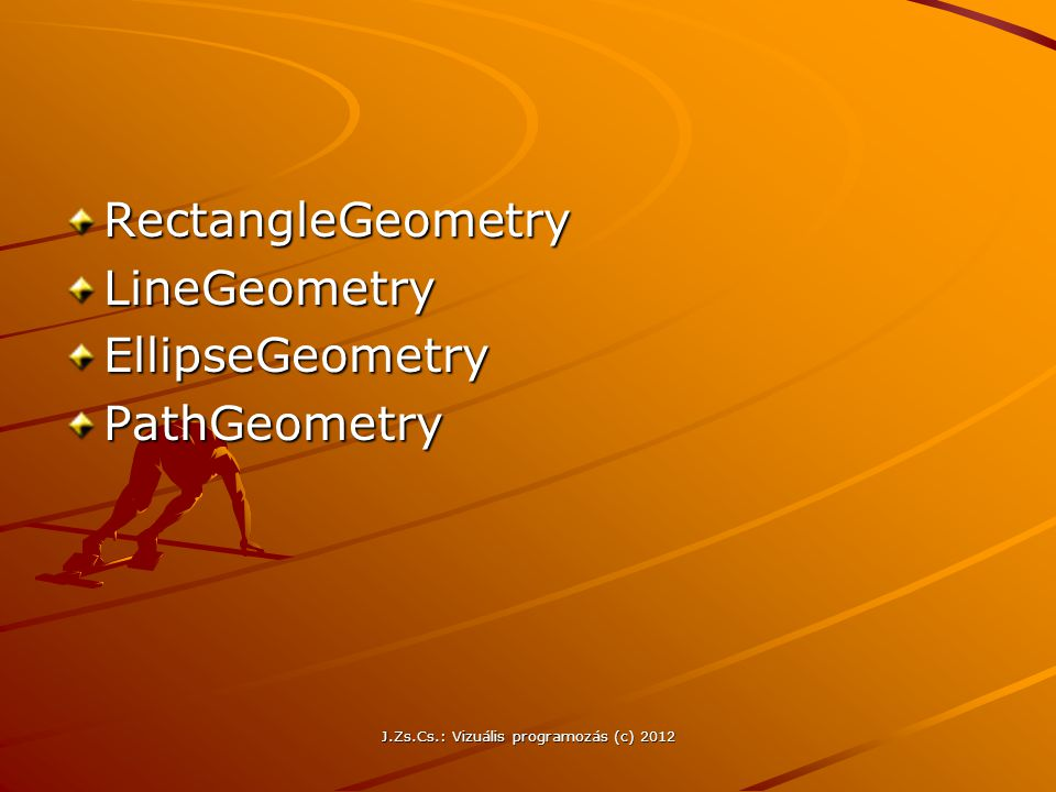 RectangleGeometryLineGeometryEllipseGeometryPathGeometry