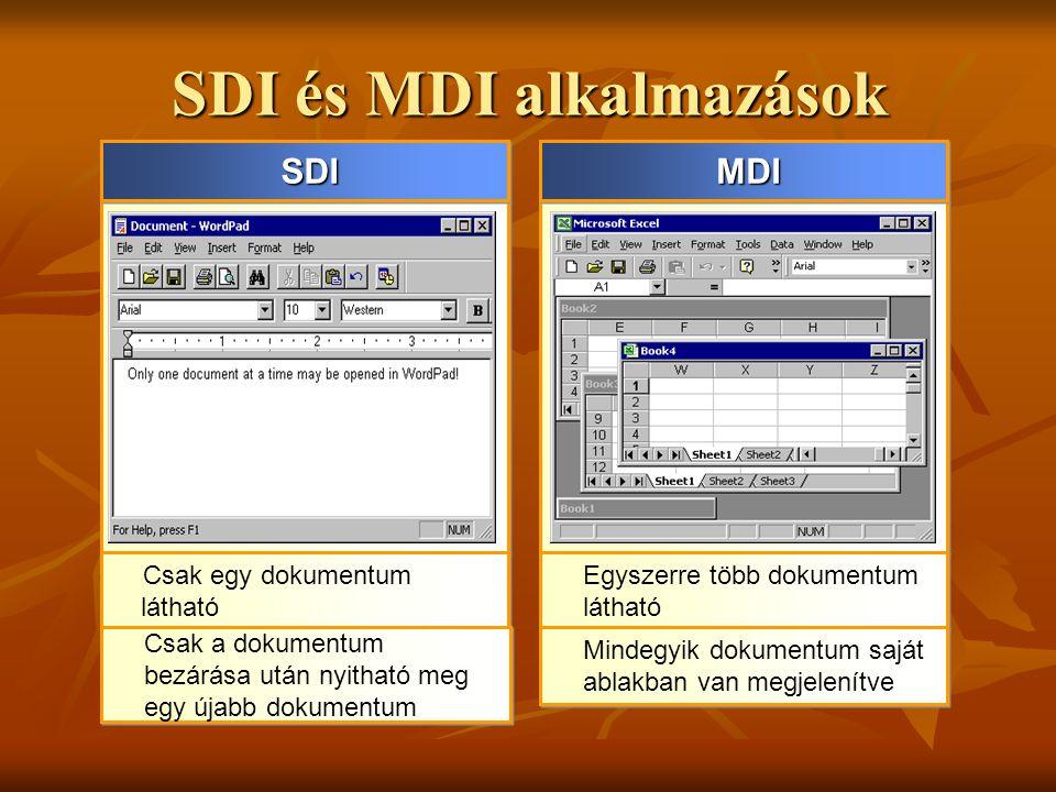SDI és MDI alkalmazások SDISDI Csak egy dokumentum látható Csak a dokumentum bezárása után nyitható meg egy újabb dokumentum MDIMDI Egyszerre több dok