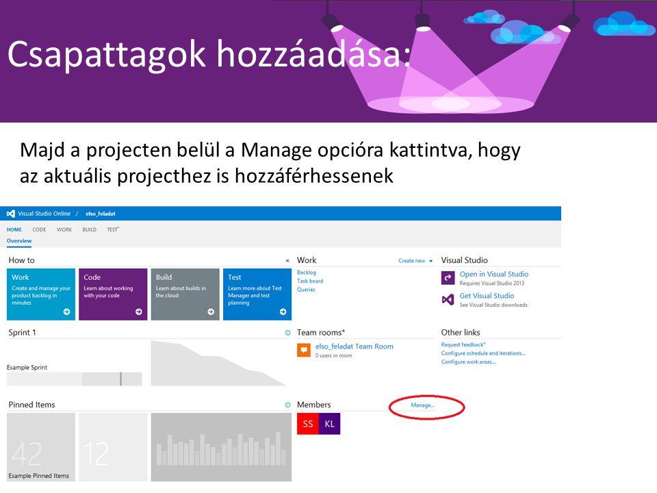 Csapattagok hozzáadása: Majd a projecten belül a Manage opcióra kattintva, hogy az aktuális projecthez is hozzáférhessenek Ezt még a projecten kivül l
