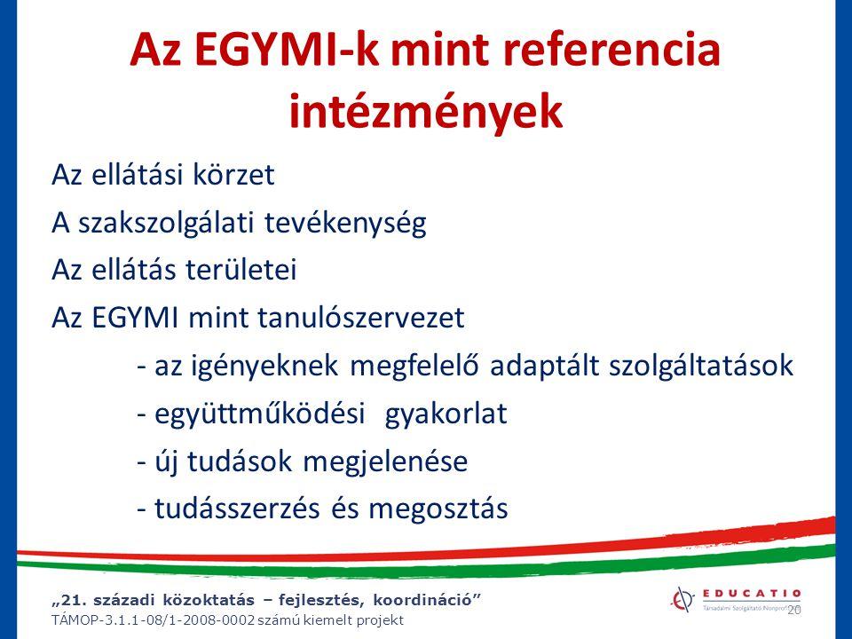 """""""21. századi közoktatás – fejlesztés, koordináció"""" TÁMOP-3.1.1-08/1-2008-0002 számú kiemelt projekt Az EGYMI-k mint referencia intézmények Az ellátási"""