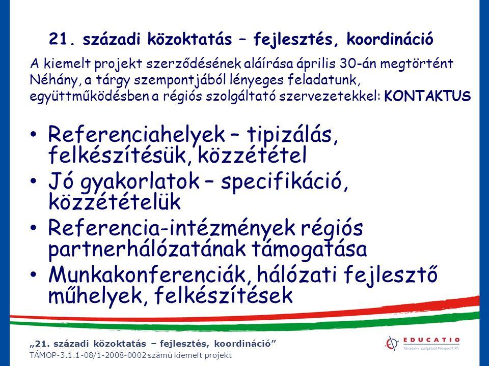 """""""21. századi közoktatás – fejlesztés, koordináció"""" TÁMOP-3.1.1-08/1-2008-0002 számú kiemelt projekt 21. századi közoktatás – fejlesztés, koordináció A"""
