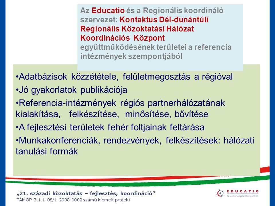 """""""21. századi közoktatás – fejlesztés, koordináció"""" TÁMOP-3.1.1-08/1-2008-0002 számú kiemelt projekt Adatbázisok közzététele, felületmegosztás a régióv"""