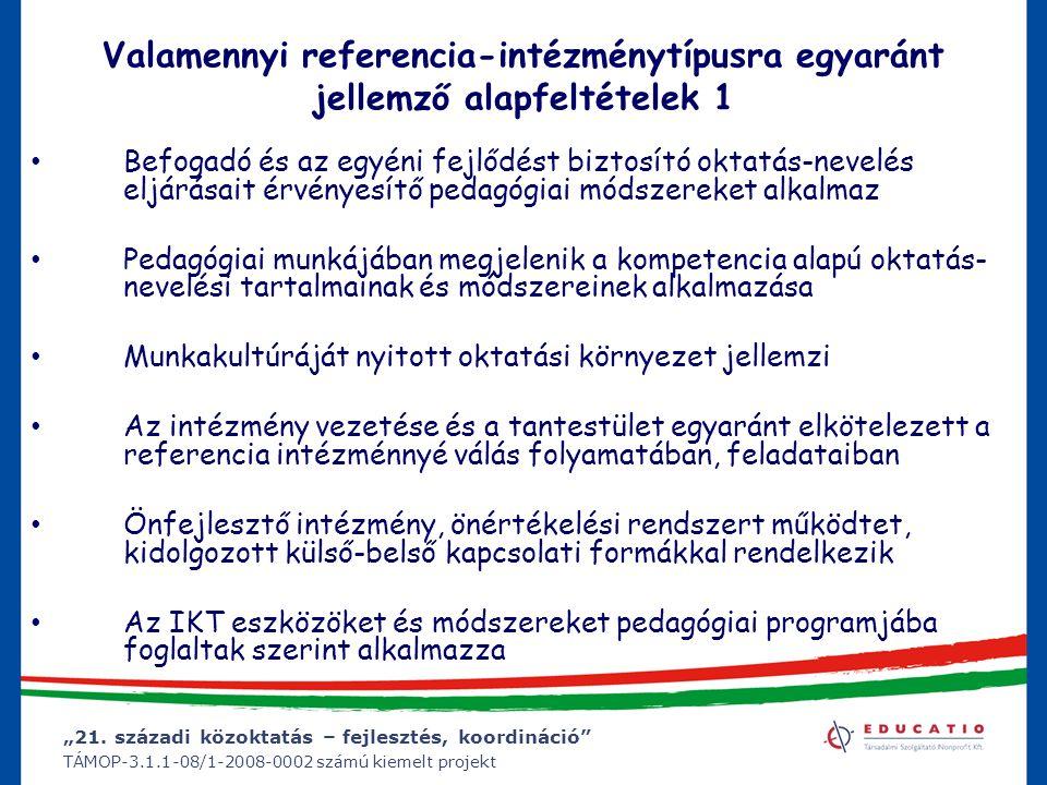 """""""21. századi közoktatás – fejlesztés, koordináció"""" TÁMOP-3.1.1-08/1-2008-0002 számú kiemelt projekt Valamennyi referencia-intézménytípusra egyaránt je"""