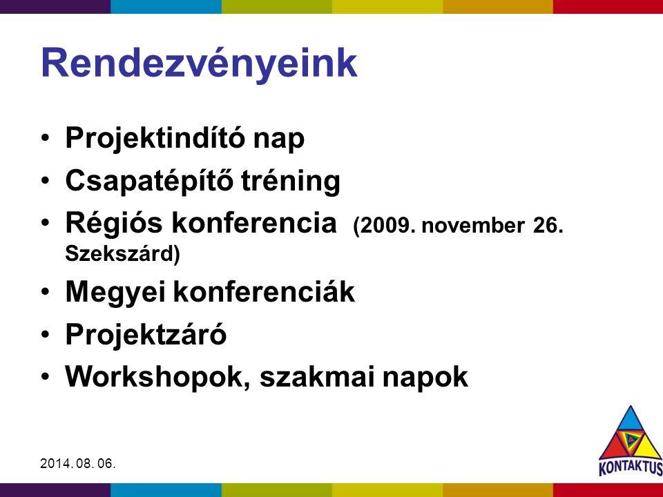 2014. 08. 06. Rendezvényeink Projektindító nap Csapatépítő tréning Régiós konferencia (2009.