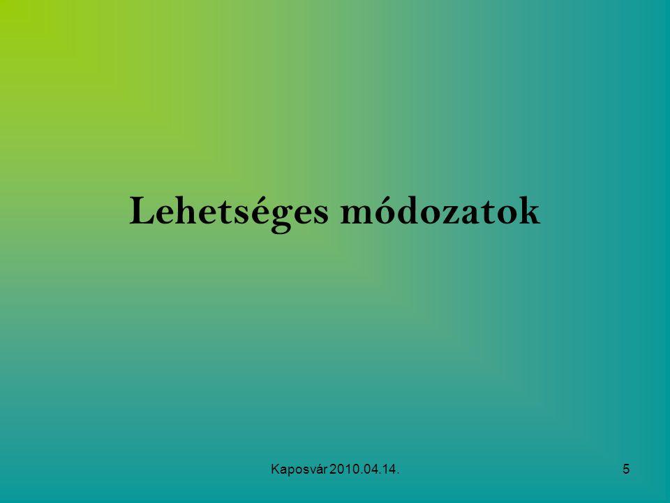 Kaposvár 2010.04.14.5 Lehetséges módozatok